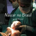 A saga de nascer no Brasil