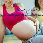 Gravidez é saúde: Conheça as vantagens da atividade física na gestação
