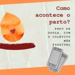 Como acontece o Parto? Dia 27/04/19, no Rio de Janeiro