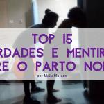 TOP 15 Verdades e Mentiras sobre o Parto Normal