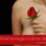 Você sabia que a amamentação previne o câncer de mama?