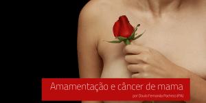 Amamentação e Câncer de mama