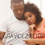 O que é gravidez ectópica?
