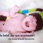 Cólica do bebê: por que acontecem?