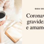 Coronavírus na gravidez, parto e amamentação